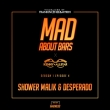 Shower Malik & Desperado - Mad About Bars [SE1.EP4]