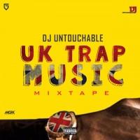#UKTRAPMIXTAPE BY DJ UNTOUCHABLE
