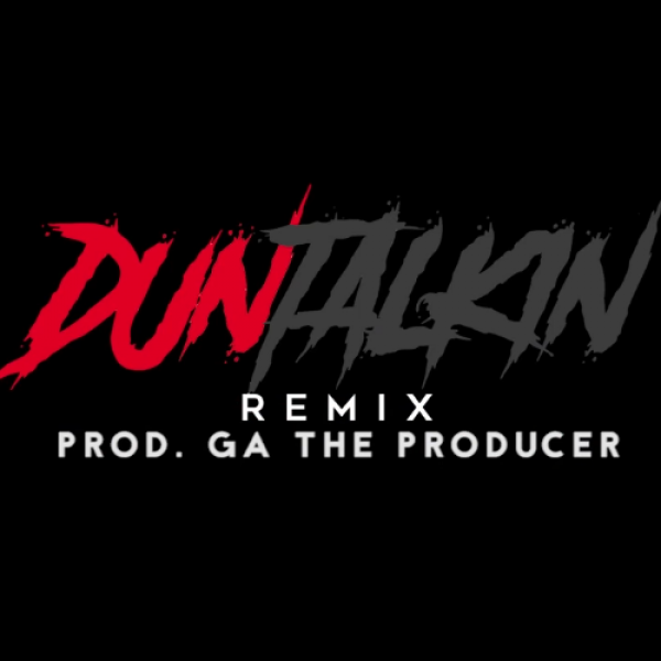 Dun Talkin (Remix)