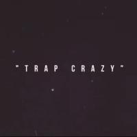 Trap Crazy